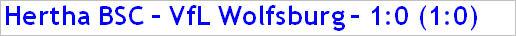 September 2014 - Spielergebnis - Hertha BSC - VfL Wolfsburg - 1:0