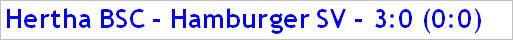 Oktober 2014 - Spielergebnis - Hertha BSC - Hamburger SV - 3:0