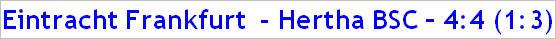 Dezember 2014 - Spielergebnis - Eintracht Frankfurt - Hertha BSC - 4:4