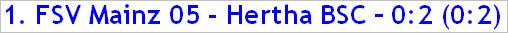 Februar 2015 - Spielergebnis - 1. FSV Mainz 05 - Hertha BSC - 0:2