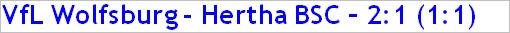 Februar 2015 - Spielergebnis - VfL Wolfsburg - Hertha BSC - 2:1