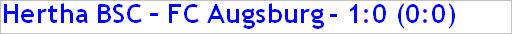 März 2015 - Spielergebnis - Hertha BSC - FC Augsburg - 1:0