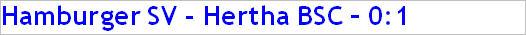 März 2015 - Spielergebnis - Hamburger SV Hertha BSC - 0:1
