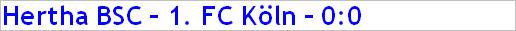 April 2015 - Spielergebnis - Hertha BSC - 1. FC Köln - 0:0