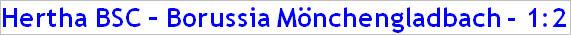 Mai 2015 - Spielergebnis - Hertha BSC - Borussia Mönchengladbach - 1:2