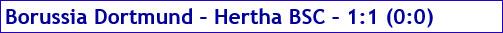 Oktober 2016 - Spielergebnis - Borussia Dortmund - Hertha BSC - 1:1