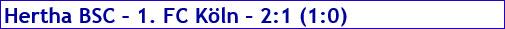 Oktober 2016 - Spielergebnis - Hertha BSC - 1. FC Köln - 2:1
