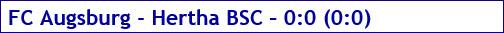November 2016 - Spielergebnis - FC Augsburg - Hertha BSC - 0:0