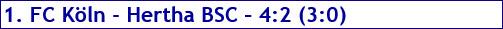 März 2017 - Spielergebnis - 1. FC Köln - Hertha BSC - 4:2