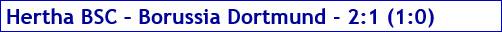 März 2017 - Spielergebnis - Hertha BSC - Borussia Dortmund - 2:1