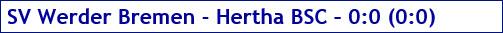 Januar 2018 - Spielergebnis - SV Werder Bremen - Hertha BSC - 0:0
