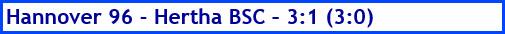 Mai 2018 - Spielergebnis - Hannover 96 - Hertha BSC - 3:1 (3:0)