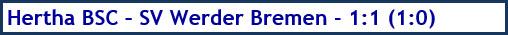 Hertha BSC - SV Werder Bremen - 1:1 (1:0) - Spielergebnis - Februar 2019