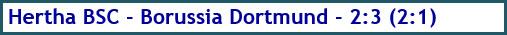 Hertha BSC - Borussia Dortmund - 2:3 (2:1) - Spielergebnis - März 2019