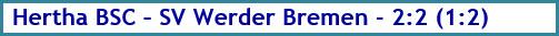 Hertha BSC - SV Werder Bremen - 2:2 (1:2) - Spielergebnis - März 2020
