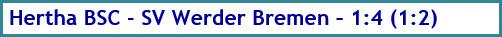 Hertha BSC - SV Werder Bremen - 1:4 (1:2) - Spielergebnis - Januar - 2021