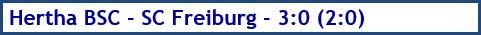 Hertha BSC - SC Freiburg - 3:0 (2:0) - Spielergebnis - Mai - 2021