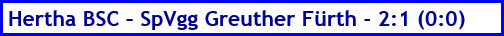 Hertha BSC – SpVgg Greuther Fürth - 2:1 (0:0) - Spielergebnis - September - 2021